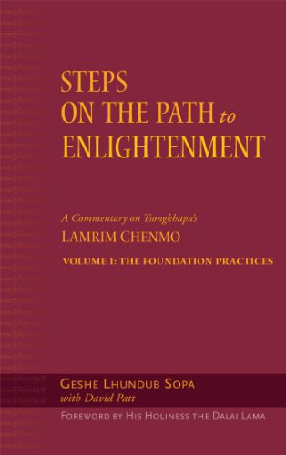 9780861713035: Steps on the Path to Enlightenment, Volume 1: A Commentary on the Lamrim Chenmo; Volume I: The Foundation Practices: Commentary on Tsongkhapa's Lamrim Chenmo v. 1