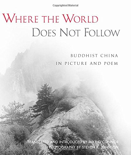 9780861713097: Where the World Does Not Follow: Buddhist China in Picture and Poem