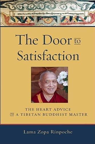 9780861713103: The Door to Satisfaction: The Heart Advice of a Tibetan Buddhist Master