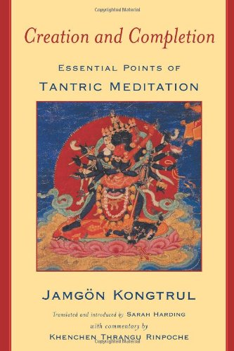 9780861713127: Creation and Completion: Essential Points of Tantric Mediation