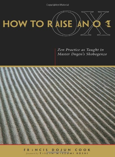 9780861713172: How to Raise an Ox: Zen Practice as Taught in Master Dogen's Shobogenzo