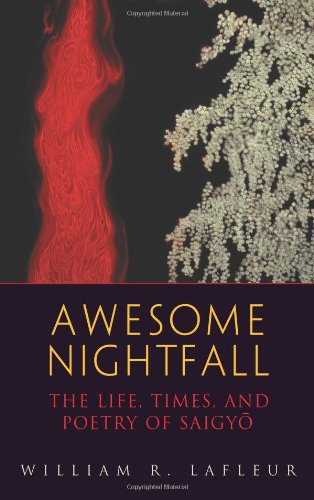 9780861713226: Awesome Nightfall: The Life, Times, and Poetry of Saigyo: The Life, Death and Poetry of Saigyo