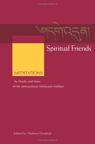 9780861713257: Spiritual Friends: Meditations by Monks and Nuns of the International Mahayana Institute