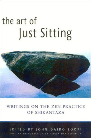 9780861713271: The Art of Just Sitting: Essential Writings on the Zen Practice of Shikantaza
