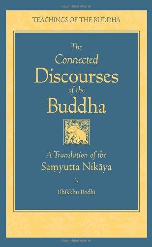 9780861713318: The Connected Discourses of the Buddha: A Trnaslation of the Samyutta Nikaya