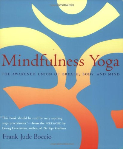 9780861713356: Mindfulness Yoga: The Awakened Union of Breath, Body, and Mind
