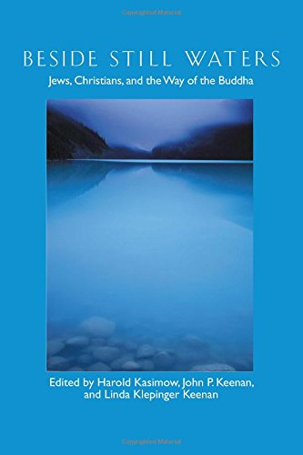 Beside Still Waters: Jews, Christians, and the: Kasimow, Harold, John