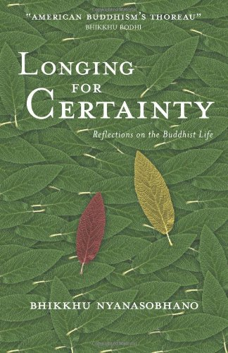 9780861713387: Longing for Certainty: Reflections on the Buddhist Life