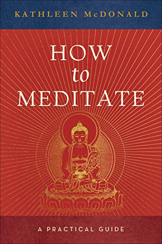 HOW TO MEDITATE: A Practical Guide (2nd edition)