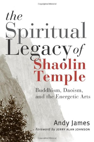 9780861713523: The Spiritual Legacy Of Shaolin Temple: Buddhism, Daoism, And The Energetic Arts