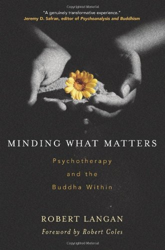 9780861713530: Minding What Matters: Psychotherapy and the Buddha Within