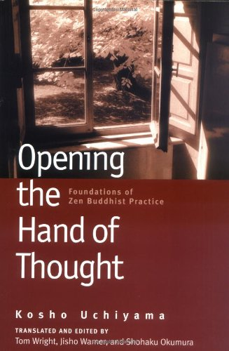 9780861713578: Opening the Hand of Thought: Foundations of Zen Buddhist Practice