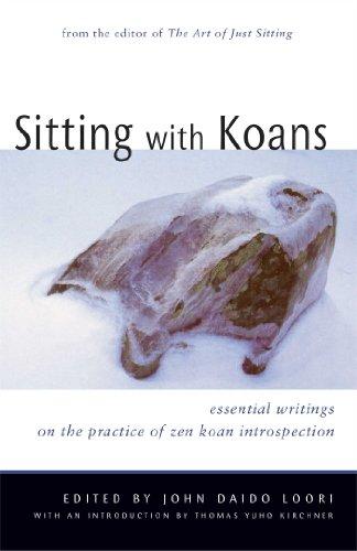 Sitting with Koans: Essential Writings on the: Editor-John Daido Loori;