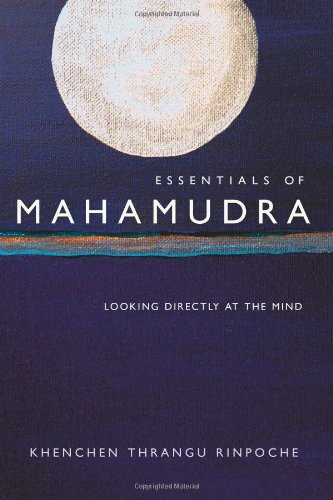 9780861713714: Essentials of Mahamudra: Looking Directly at the Mind