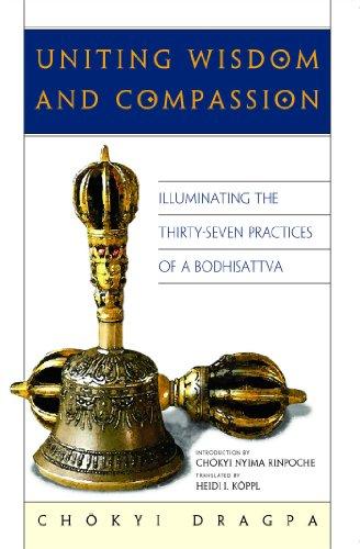 Uniting Wisdom and Compassion: Illuminating the Thirty-Seven: Chokyi Dragpa; Translator-Heidi