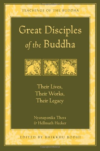 9780861713813: Great Disciples of the Buddha: Their Lives, Their Works, Their Legacy