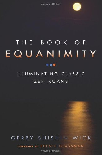 9780861713875: The Book of Equanimity: Illuminating Classic Zen Koans