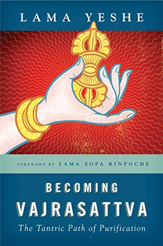 9780861713899: Becoming Vajrasattva: The Tantric Path of Purification
