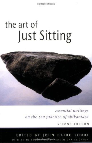 9780861713943: The Art of Just Sitting: Essential Writings on the Zen Practice of Shikantaza