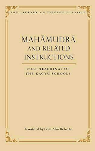 Mahamudra and Related Instructions: Core Teachings of the Kagyu Schools (Library of Tibetan ...