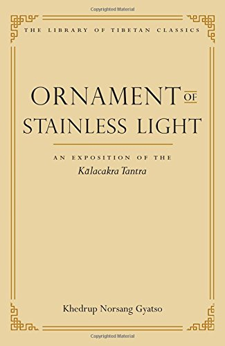 9780861714520: Ornament of Stainless Light: An Exposition of the Kalachakra Tantra (Library of Tibetan Classics)