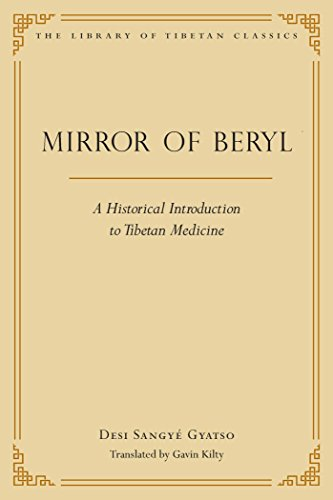 Mirror of Beryl: A Historical Introduction to Tibetan Medicine (Library of Tibetan Classics): ...