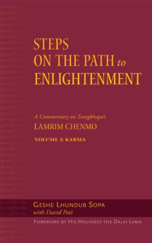 Steps on the Path to Enlightenment, Karma: Steps on the Path to Enlightenment: A Commentary on Tsongkhapa's Lamrim Chenmo, Volume 2: Karma (Vol.2) (0861714814) by Geshe Lhundub Sopa