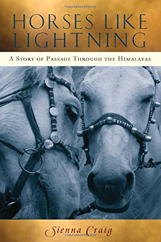 9780861715176: Horses Like Lightning: A Story of Passage Through the Himalayas