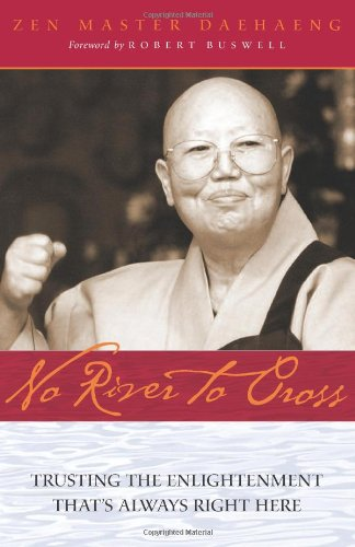 9780861715343: No River to Cross: Trusting the Enlightenment That's Always Right Here