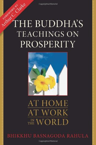 9780861715473: The Buddha's Teachings on Prosperity: At Home, At Work, in the World
