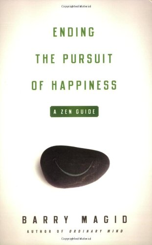 9780861715534: Ending the Pursuit of Happiness: A Zen Guide