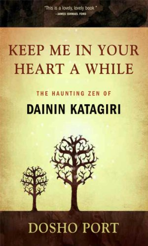 9780861715688: Keep Me in Your Heart a While: The Haunting Zen of Dainin Katagiri
