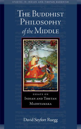 The Buddhist Philosophy of the Middle: Essays on Indian and Tibetan Madhyamaka