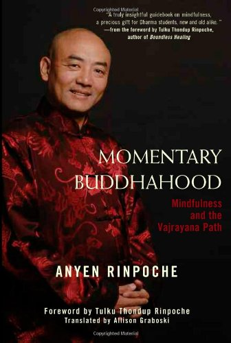 MOMENTARY BUDDHAHOOD: Mindfulness & The Vajrayana Path