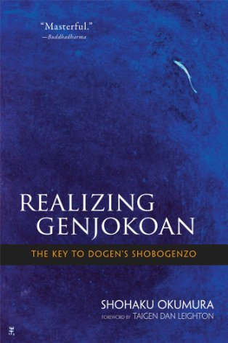 9780861716012: Realizing Genjokoan: The Key to Dogen's Shobogenzo
