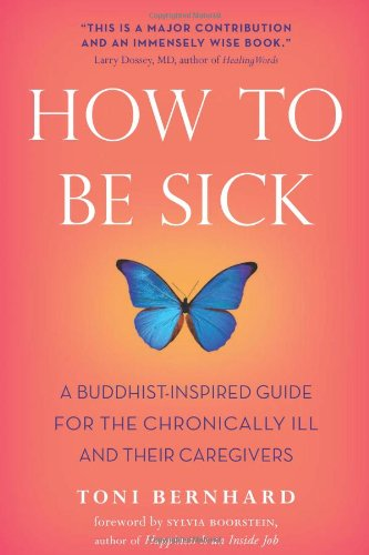 9780861716265: How to Be Sick: A Buddhist-Inspired Guide for the Chronically Ill and Their Caregivers