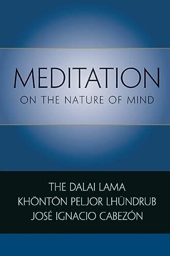 Meditation on the Nature of Mind (0861716280) by His Holiness the Dalai Lama; Jose Ignacio Cabezon; Khonton Peljor Lhundrub