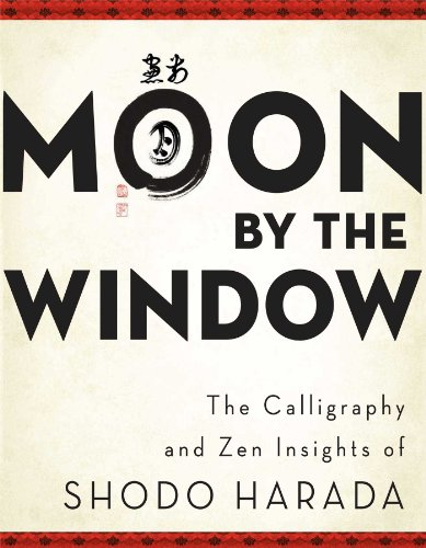9780861716487: Moon by the Window: The Calligraphy and Zen Insights of Shodo Harada