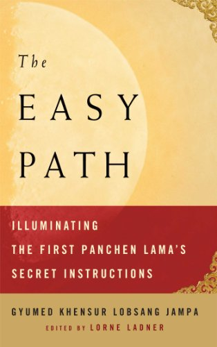 The Easy Path: Illuminating the First Panchen Lama`s Secret Instructions: Gyumed Khensur Lobsang ...