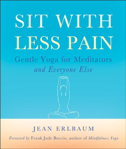 9780861716791: Sit With Less Pain: Gentle Yoga for Meditators and Everyone Else