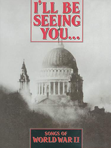 9780861750429: I'Ll Be Seeing You... Songs of World War II Piano, Voix, Guitare