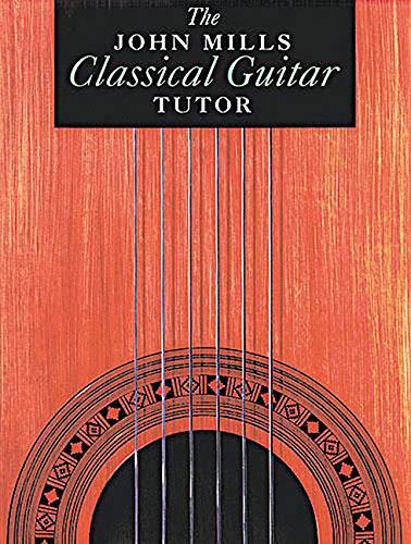 9780861751709: The John Mills Classical Guitar Tutor