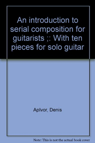 9780861752874: An introduction to serial composition for guitarists: With ten pieces for solo guitar