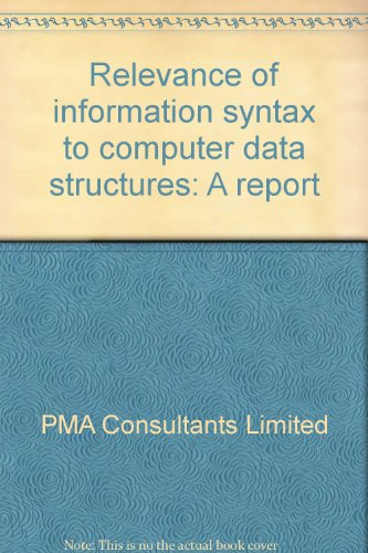 9780861770137: Relevance of information syntax to computer data structures: A report