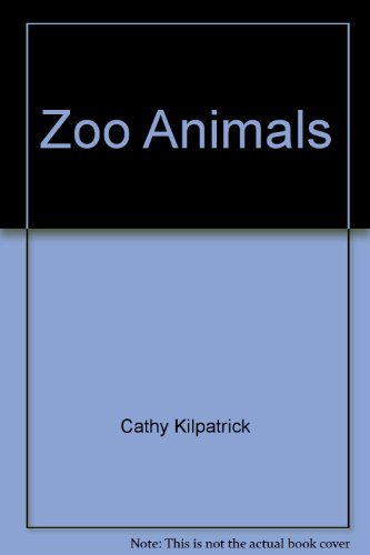 Zoo Animals: Cathy Kilpatrick