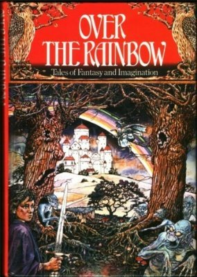9780861782956: Over The Rainbow : Tales of Fantasy and Imagination