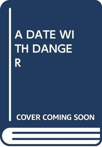 A Date with Danger. Breathtaking Stories of: Various Authors Included:Campbell