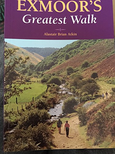 Exmoor's Greatest Walk: Atkin, Brian