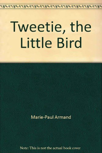 Tweetie, the Little Bird: Marie-Paul Armand