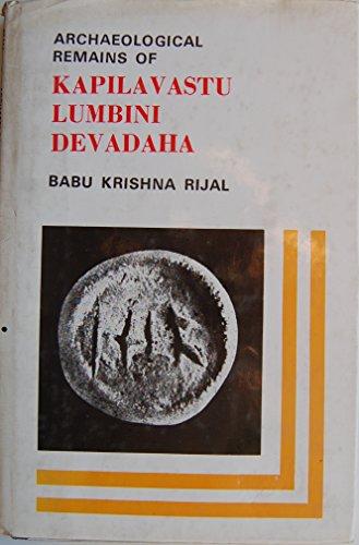 9780861863969: Archaeological Remains of Kapilavastu, Lumbini, Devadaha